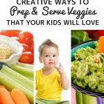 Creative Ways to Cook Veggies that Your Kids Will Love. Collage of various vegetable dishes.