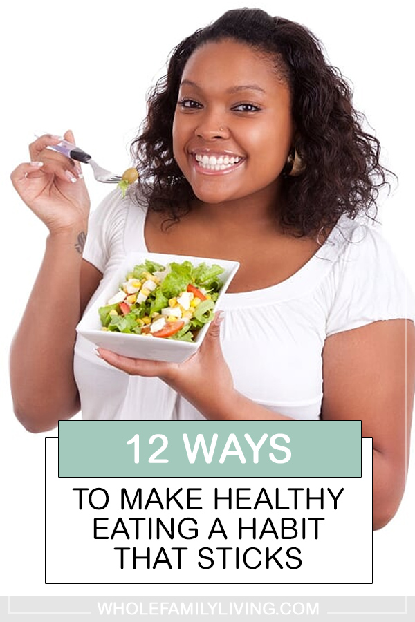 Developing healthy habits is sometimes easier said than done. If you're trying to eat healthy, this can feel like a neverending roller-coaster. Use these tips to make healthy eating a habit that sticks for the long term. #healthyeating #healthyeatinghabits #healthyhabits