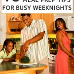 Easy Meal Prep Tips to Save Time in the Kitchen - Whole Family Living. Family preparing a meal together in the kitchen.