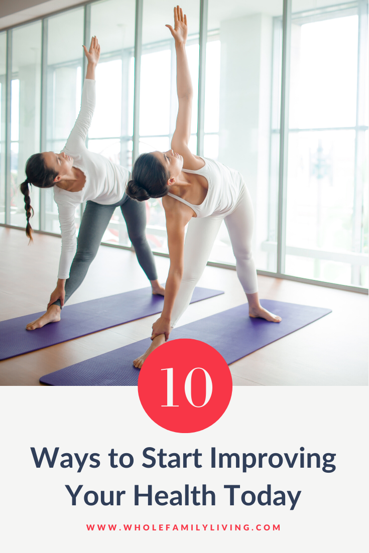 Two women doing yoga. 10 Easy Ways to Start Improving Your Health Today - Whole Family Living