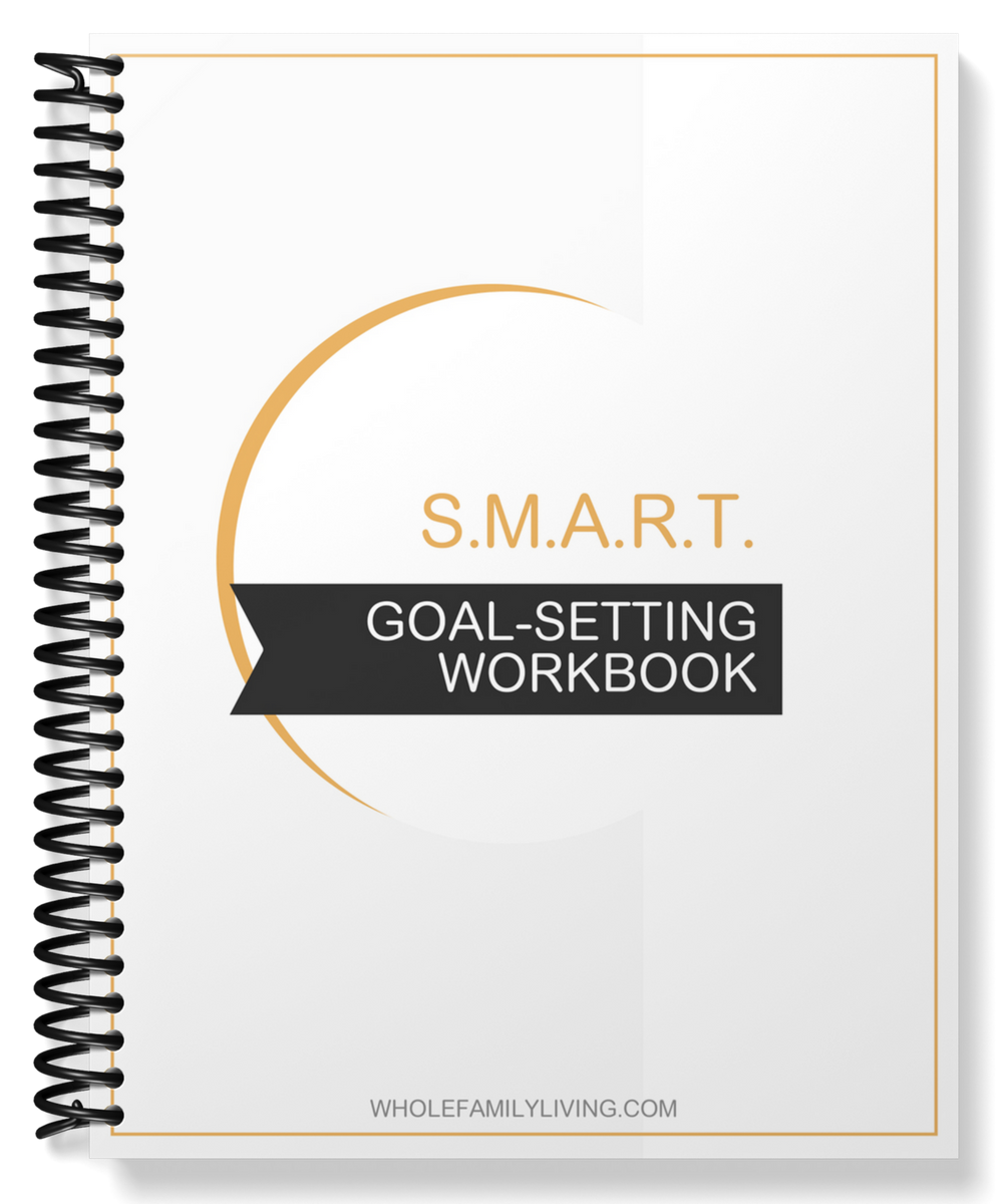 Goal-setting Workbook - Whole Family Living. Image of a goal-setting workbook.