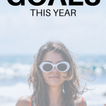 Young woman standing in front of ocean. 7 Steps to Conquer Your Goals This Year (Without Resolutions) - Whole Family Living