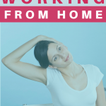 Woman doing stretching exercise outside. Stay Healthy While Working From Home - Whole Family Living
