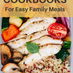 Meal prep with healthy family recipe - 10 Healthy Cookbooks for Easy Family Meals - Whole Family Living